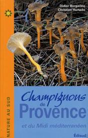 Champignons de provence et du midi mediterraneen - Couverture - Format classique