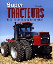 Super tracteurs ; monstres agricoles du monde entier - Couverture - Format classique