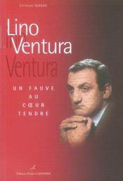 Lino Ventura ; un fauve au coeur tendre - Intérieur - Format classique