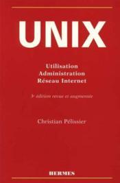 Unix : Utilisation, Administration, Reseau Internet (3. Ed.) - Couverture - Format classique