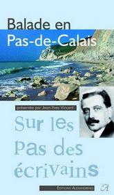 Balade en Pas-de-Calais ; sur les pas des écrivains - Intérieur - Format classique