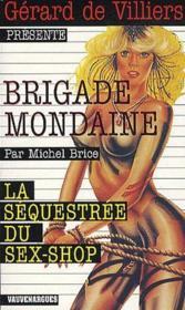 Brigade mondaine t.311 ; la séquestrée du sex-shop - Couverture - Format classique