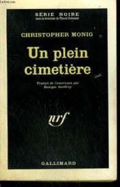 Un Plein Cimetiere. ( The Lonely Graves ). Collection : Serie Noire N° 723 - Couverture - Format classique