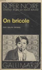 Collection Super Noire N° 71. On Bricole. - Couverture - Format classique