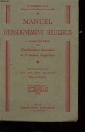 Manuel D'Enseignement Religieux A L'Usage Des Eleves De L'Enseigtnement Secondaire Et Primaire Superieur - Couverture - Format classique