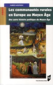 Les communautés rurales en Europe au Moyen Age ; une autre histoire politique du Moyen Age - Couverture - Format classique