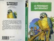 Le Perroquet Qui Bagayait - Couverture - Format classique