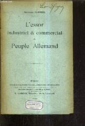 L'Essor Industriel & Commercial Du Peuple Allemand. - Couverture - Format classique