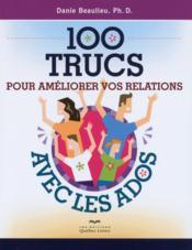 100 trucs pour ameliorer vos relations avec les ados 2ed - Couverture - Format classique