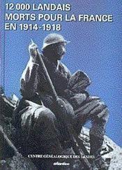 12 000 Landais Morts Pour La France En 1914-1918 - Couverture - Format classique