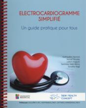 Électrocardiogramme simplifié ; un guide pratique pour tous - Couverture - Format classique