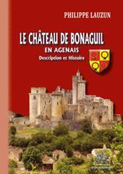 Le château de Bonaguil en Agenais ; description et histoire - Couverture - Format classique