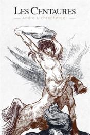 Les centaures - Couverture - Format classique