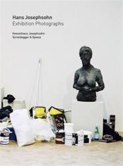 Hans josephsohn photographs of exhibitions - Couverture - Format classique