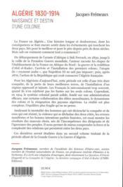 Algérie 1830-1914 ; naissance et destin d'une colonie - 4ème de couverture - Format classique