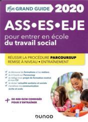 Mon grand guide pour entrer en école de travail social ; ASS, ES, EJE (édition 2020) - Couverture - Format classique