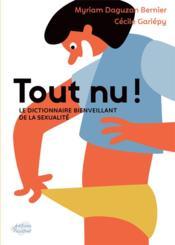 Tout nu ! le dictionnaire bienveillant de la sexualité - Couverture - Format classique