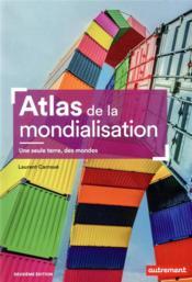 Atlas de la mondialisation ; une seule terre, des mondes (2e édition) - Couverture - Format classique