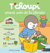T'choupi ; Tchoupi prend soin de la planète - Couverture - Format classique