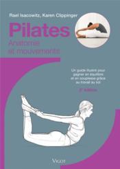 Pilates : anatomie et mouvements ; un guide illustré pour gagner en équilibre et en souplesse grâce au travail au sol (2e édition) - Couverture - Format classique