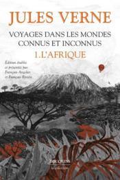 Voyages dans les mondes connus et inconnus t.1 : l'Afrique - Couverture - Format classique