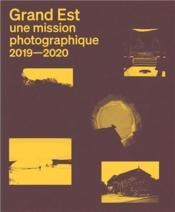 Grand est une mission photographique /francais - Couverture - Format classique