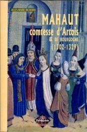Mahaut comtesse d'artois et de bourgogne - Couverture - Format classique