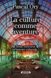 La culture comme aventure ; treize exercices d'histoire culturelle - Intérieur - Format classique