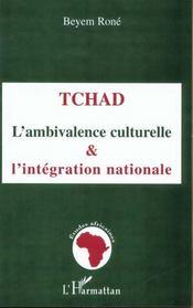 Tchad ; L'Ambivalence Culturelle Et L'Integration Nationale - Intérieur - Format classique