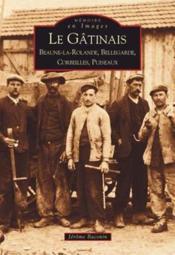 Le Gatinais ; Beaune-la-Rolande, Bellegarde, Corbeilles, Puiseaux - Couverture - Format classique