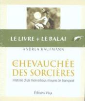 Chevauchee Des Sorcieres ; Histoire D'Un Merveilleux Moyen De Transport - Couverture - Format classique