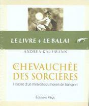Chevauchee Des Sorcieres ; Histoire D'Un Merveilleux Moyen De Transport - Intérieur - Format classique