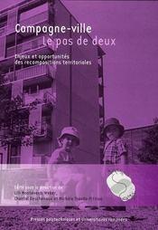 Campagne-ville : le pas de deux - enjeux et opportunites des recompositions territoriales - Intérieur - Format classique