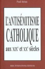 Antisemitisme catholique des 19eme et 20eme siecles - Intérieur - Format classique