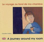 Le voyage au fond de ma chambre ; a journey around my room - Couverture - Format classique