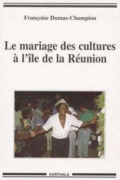 Le mariage des cultures à l'île de la Réunion - Couverture - Format classique