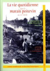 La vie quotidienne dans le marais poitevin au XIXe siécle ; manuscrits de l'abbé Pérocheau (1843-1856) - Couverture - Format classique