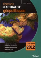 Thèmes d'actualités géopolitiques 2011 pour concours 2012 - Couverture - Format classique