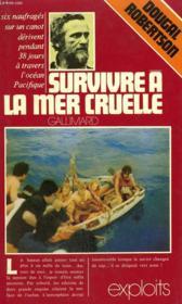 Survivre A La Mer Cruelle. Collection : Exploits. - Couverture - Format classique