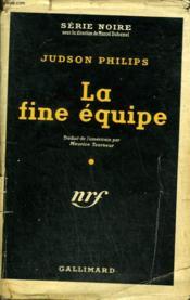 La Fine Equipe. ( Odds On The Hot Seat ). Collection : Serie Noire Avec Jaquette N° 133 - Couverture - Format classique
