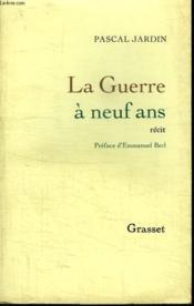 La Guerre A Neuf Ans. Histoire D Un Vichy Par Un Saint Simon En Culottes Courtes. - Couverture - Format classique