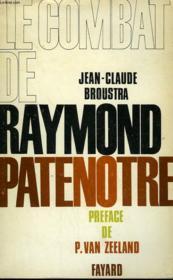 Le Combat De Raymond Patenotre. - Couverture - Format classique