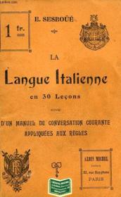 La Langue Italienne Apprise Sans Maitre En 30 Lecons - Couverture - Format classique