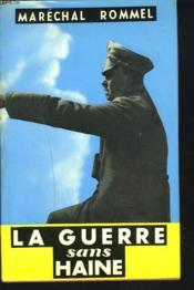 LA GUERRE SANS HAINE. Carnets présentés par Liddell-Hart. - Couverture - Format classique