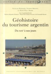 Géohistoire du tourisme argentin ; du XIXe à nos jours - Couverture - Format classique