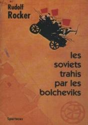 Les soviets trahis par les bolcheviks - Couverture - Format classique