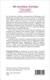 40 entretiens d'artistes, Martinique, Guadeloupe t.1 ; (1996-1999) esthétique de la rencontre 2 - 4ème de couverture - Format classique