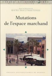 Mutations de l'espace marchand - Couverture - Format classique