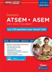 Concours ATSEM/ASEM ; externe, interne, 3e voie, catégorie C ; les 150 questions pour réussir l'oral (édition 2018/2019) - Couverture - Format classique