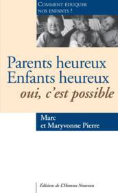Parents heureux, enfants heureux, oui, c'est possible ; comment élever nos enfants ? - Couverture - Format classique